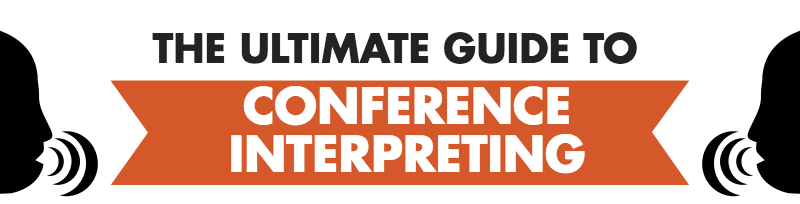 the-ultimate-guide-to-conference-interpreting-featured-image